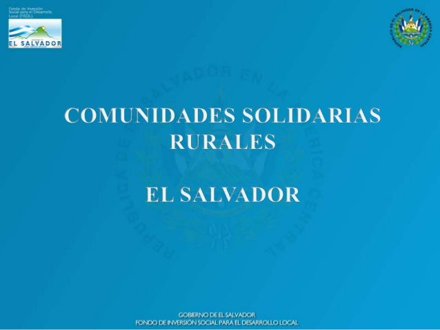 COMUNIDADES SOLIDARIAS                                 CONTEXTO GENERALEn el 2009, bajo la administración del Presidente M...