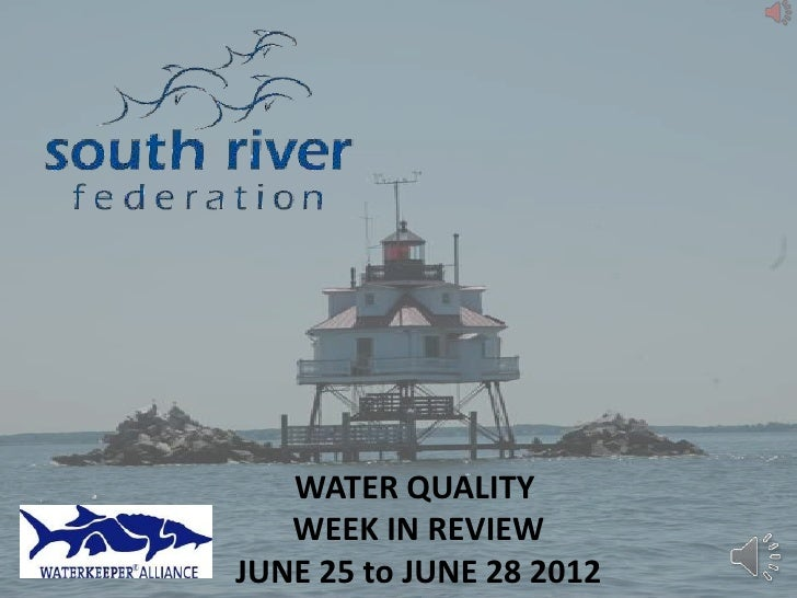 WATER QUALITY   WEEK IN REVIEWJUNE 25 to JUNE 28 2012