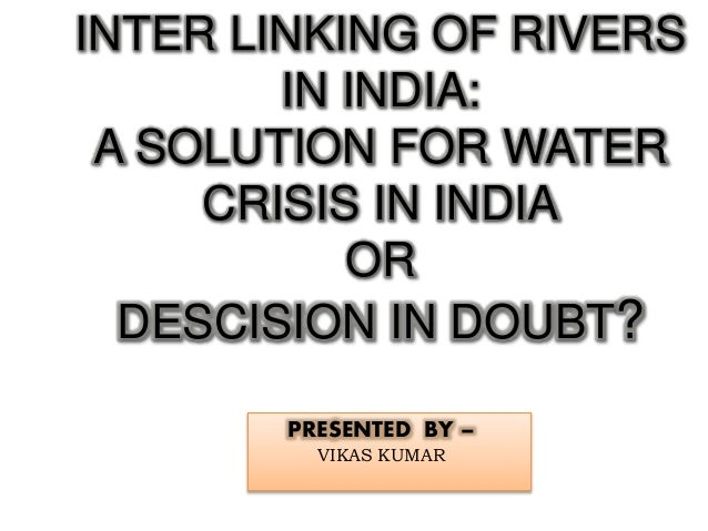 interlinking of rivers in india Interlinking of rivers in india - narendra modi's river-linking plan analysis and explanation we're hiring in delhi, apply here:.