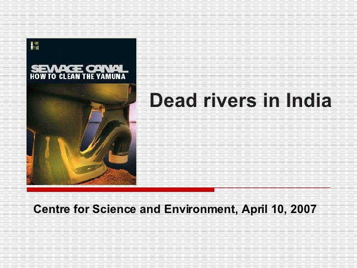 Dead rivers in India Centre for Science and Environment, April 10 , 2007