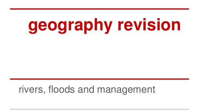 geography revision rivers, floods and management