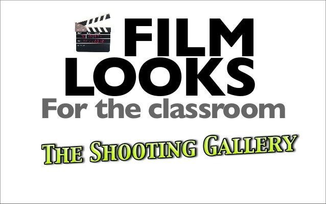 FILM LOOKSFor the classroom