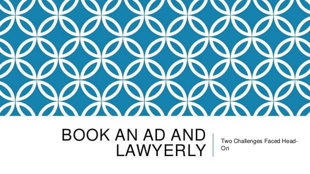 BOOK AN AD AND LAWYERLY  Two Challenges Faced HeadOn