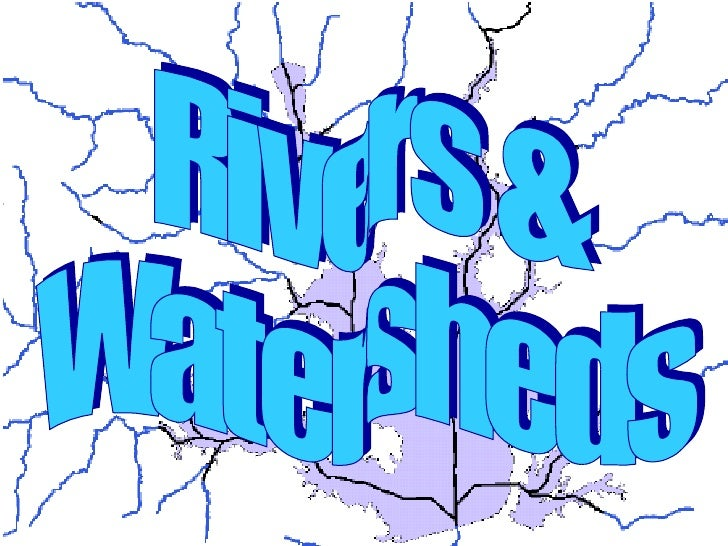 Naturalists at Large: Rivers watersheds