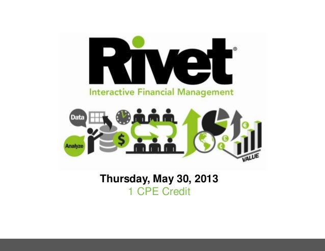Rivet Software Interactive Financial Management CPE Webinar Presentation