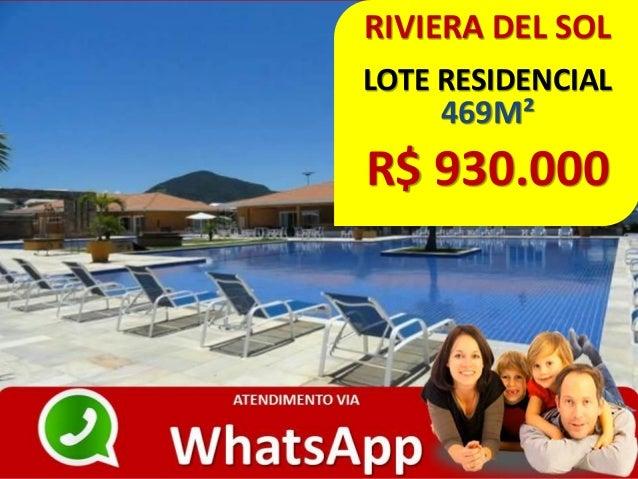 RIVIERA DEL SOL LOTE RESIDENCIAL 469M² R$ 930.000