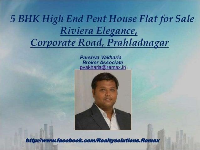 5 BHK High End Pent House Flat for Sale Riviera Elegance,Corporate Road, Prahladnagar