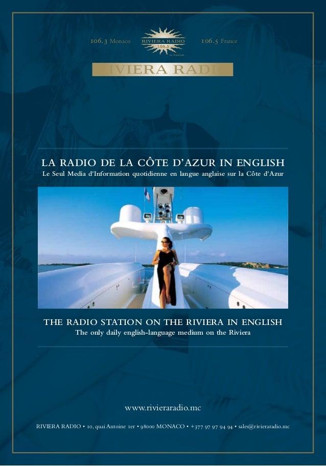 www.rivieraradio.mc RIVIERA RADIO • 10, quai Antoine 1er • 98000 MONACO • +377 97 97 94 94 • sales@rivieraradio.mc 106.3 M...