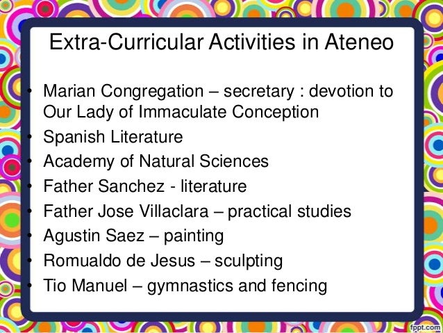 extra curricular activities of rizal at ateneo Pepe's book collections extra-curricular activities pepe's artistic works pepe's poems assessment of rizal as an atenean ateneo municipal in pictures.