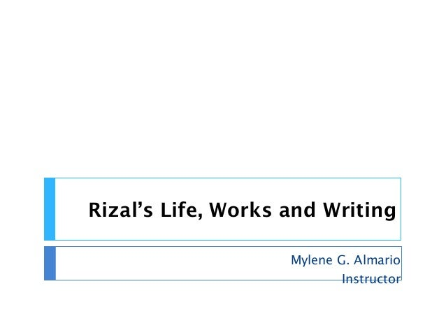 rizals life and works Free download pdf version of the life of jose rizal: philippine patriot by austin craig apple, android and kindle formats also available.