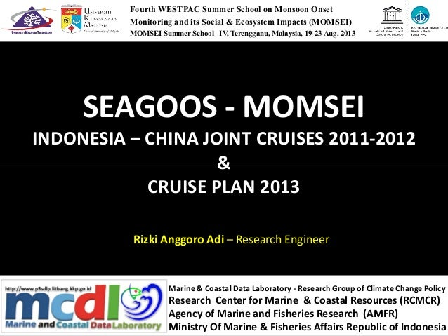 SEAGOOS - MOMSEI INDONESIA – CHINA JOINT CRUISES 2011-2012 & Fourth WESTPAC Summer School on Monsoon Onset Monitoring and ...