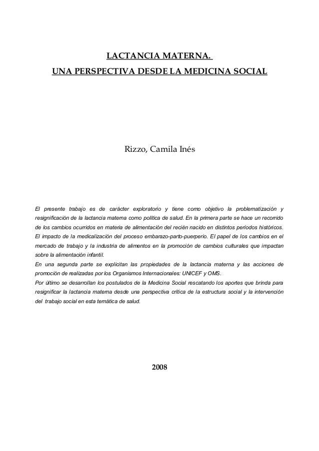 LACTANCIA MATERNA. UNA PERSPECTIVA DESDE LA MEDICINA SOCIAL  Rizzo, Camila Inés  El presente trabajo es de carácter explor...