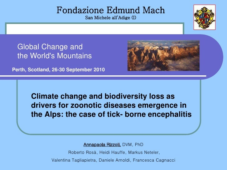 Climate change and biodiversity loss as drivers for zoonotic diseases emergence in the Alps: the case of tick-borne encephalitis [Annapaola Rizzoli]