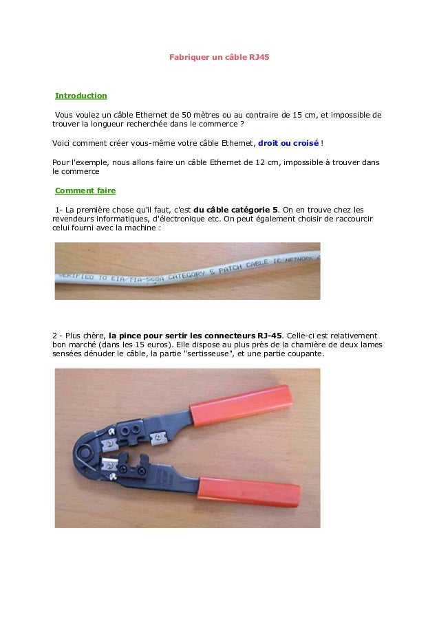 Fabriquer un câble RJ45 Introduction Vous voulez un câble Ethernet de 50 mètres ou au contraire de 15 cm, et impossible de...