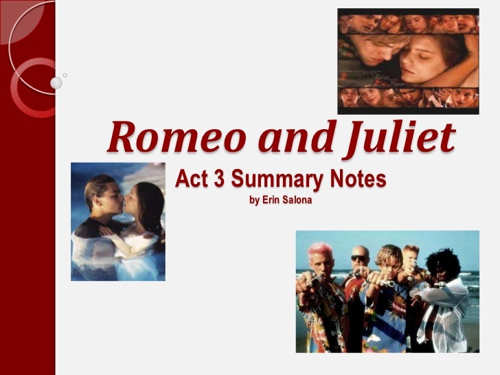 Romeo and JulietAct 3 Summary Notesby Erin Salona<br />