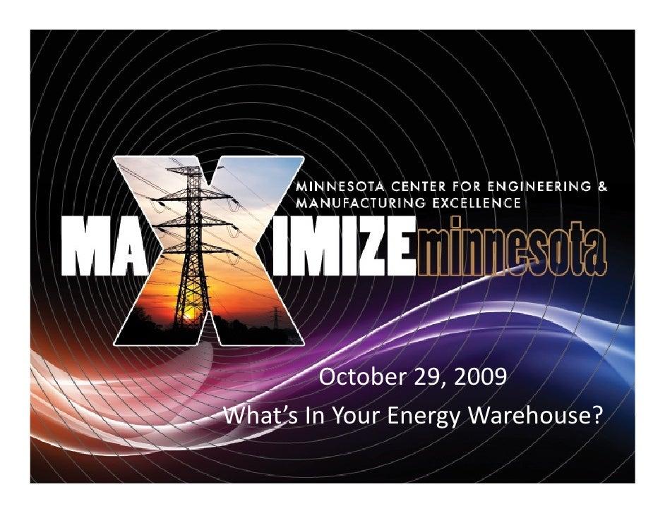 October29,2009 What'sInYourEnergyWarehouse?