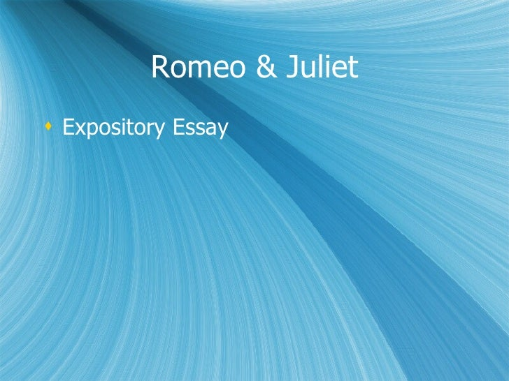 romeo and juliet expository essay