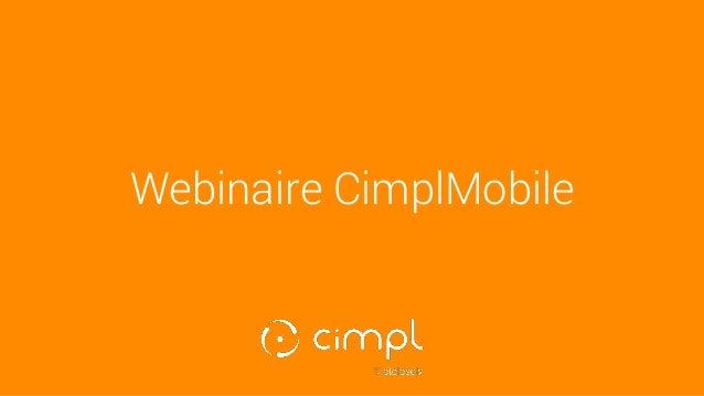 Webinaire CimplMobile