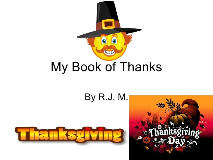 My Book of Thanks By R.J. M.