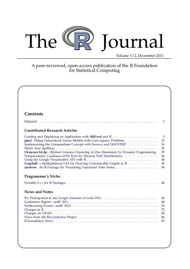The JournalVolume 3/2, December 2011 A peer-reviewed, open-access publication of the R Foundation for Statistical Computin...