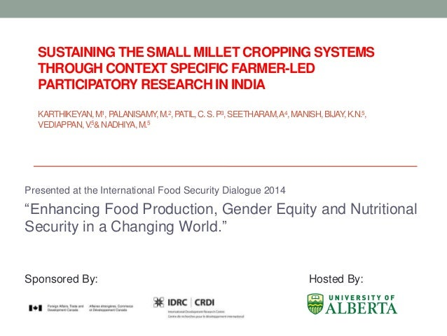Sustainable Food Production: Sustaining the Small Millet Cropping Systems Through Context Specific Farmer-led Participatory Research in India