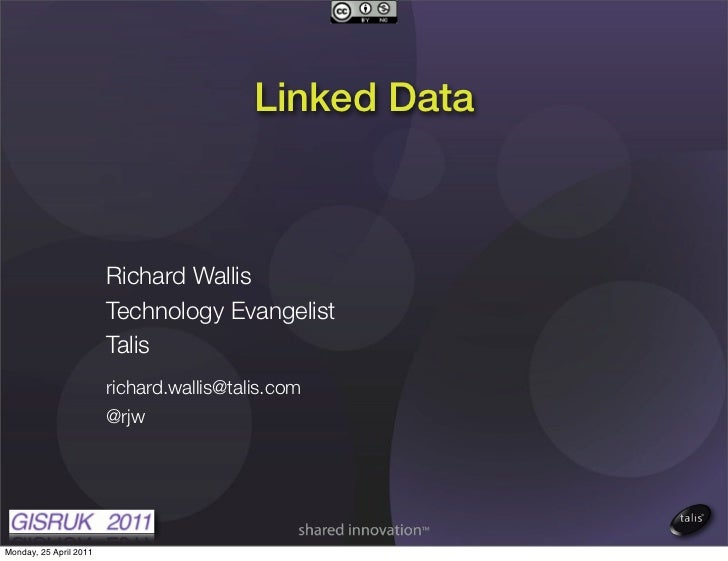 Linked Data                        Richard Wallis                        Technology Evangelist                        Tali...
