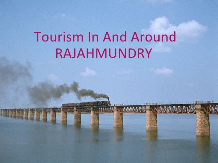 Tourism In And Around RAJAHMUNDRY