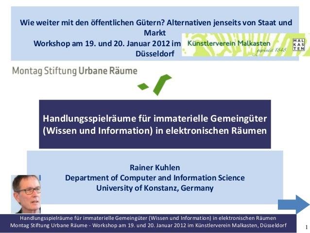 Handlungsspielräume für immaterielle Gemeingüter (Wissen und Information) in elektronischen Räumen Montag Stiftung Urbane ...