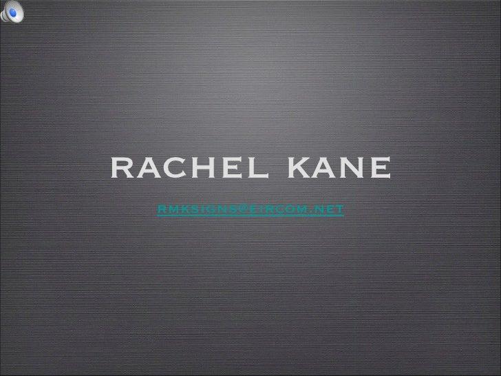 rachel kane rmksigns@eircom.net
