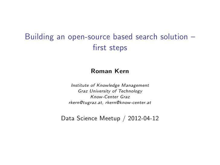 Building an open-source based search solution –                  first steps                      Roman Kern             In...