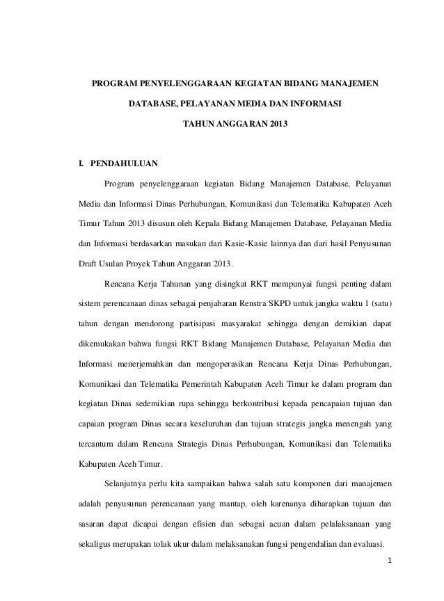 PROGRAM PENYELENGGARAAN KEGIATAN BIDANG MANAJEMEN DATABASE, PELAYANAN MEDIA DAN INFORMASI TAHUN ANGGARAN 2013  I. PENDAHUL...