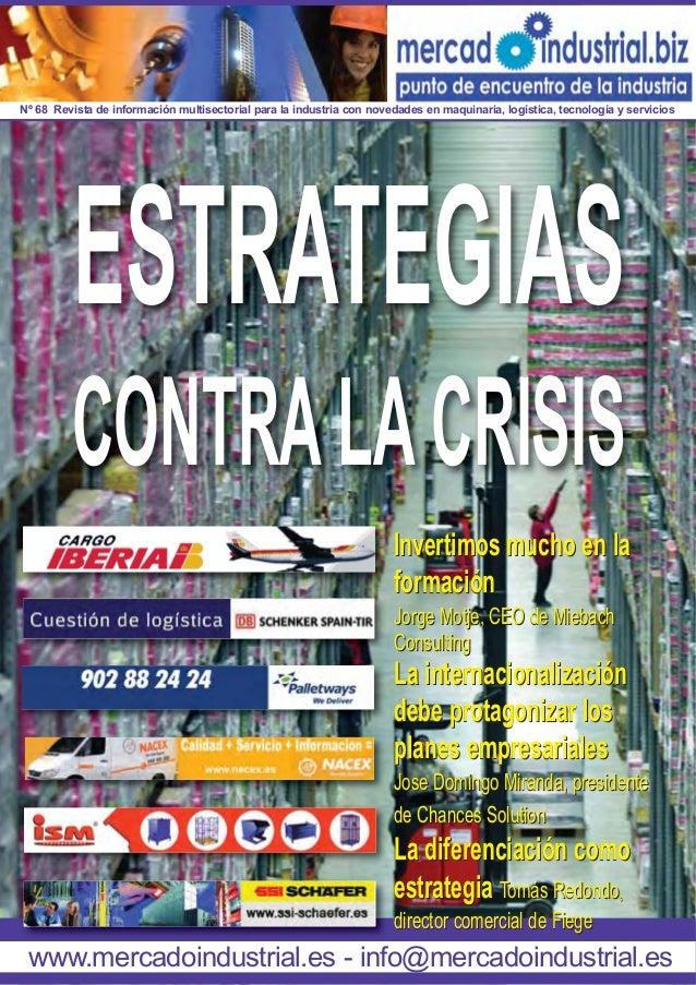 Nº 68 Revista de información multisectorial para la industria con novedades en maquinaria, logística, tecnología y servici...