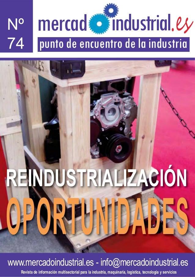 www.mercadoindustrial.es - info@mercadoindustrial.es Nº 74 .esmercad punto de encuentro de la industria ndustriall Revista...