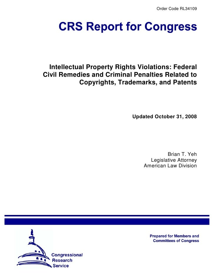 Intellectual Property Rights Violations: Federal Civil Remedies and Criminal Penalties Related to Copyrights, Trademarks, and Patents (CRS Report)