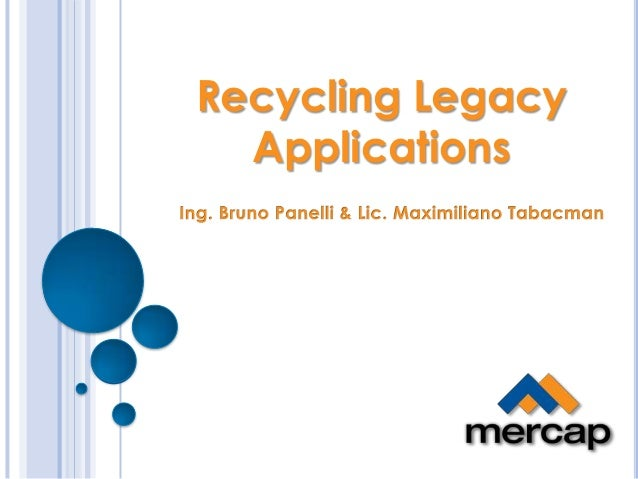Recycling Legacy Applications