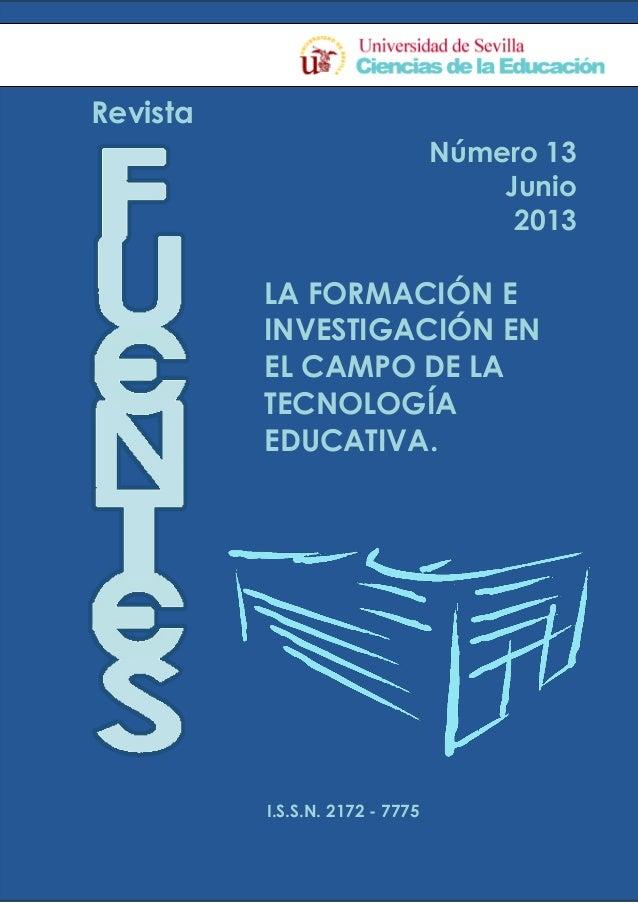 Revista I.S.S.N. 2172 - 7775 Número 13 Junio 2013 LA FORMACIÓN E INVESTIGACIÓN EN EL CAMPO DE LA TECNOLOGÍA EDUCATIVA.