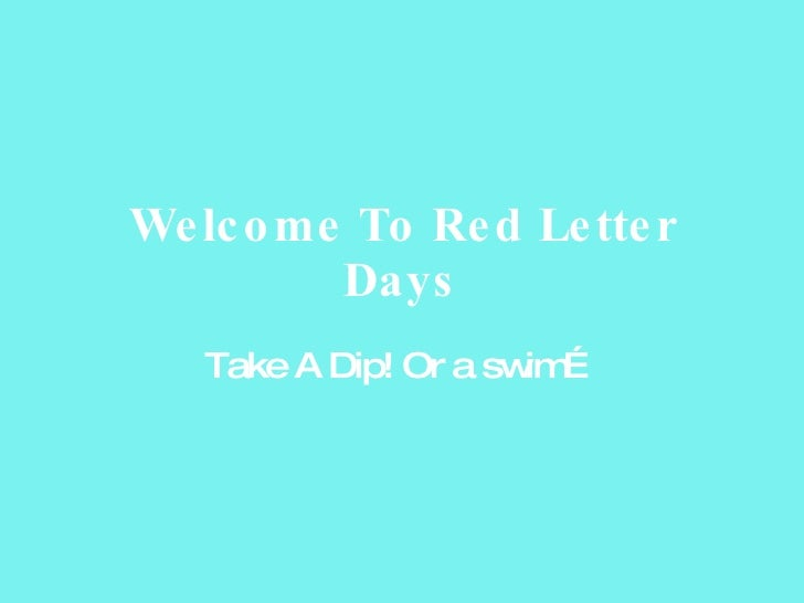 Welcome To Red Letter Days Take A Dip! Or a swim…