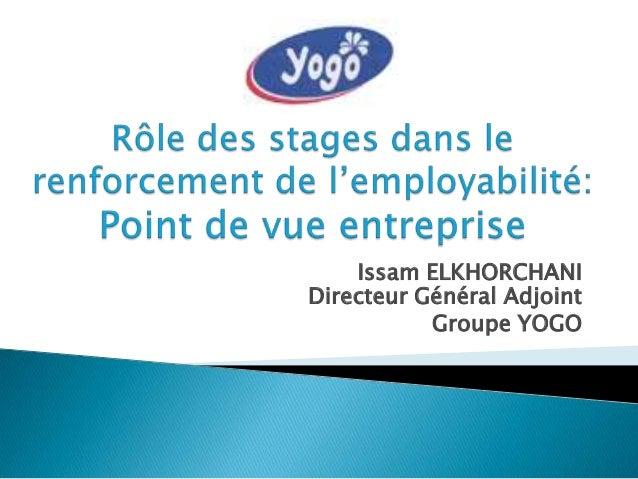 Issam ELKHORCHANI Directeur Général Adjoint Groupe YOGO