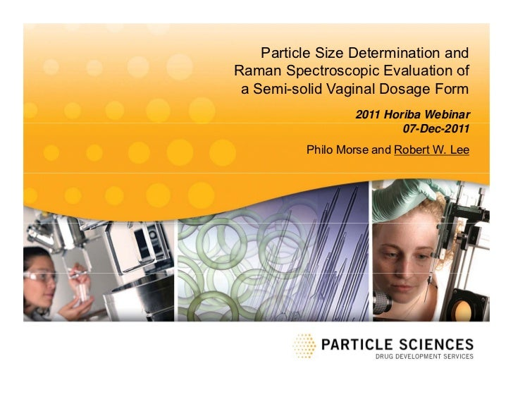Particle Size Determination and Raman Spectroscopic Evaluation of a Semi-solid Vaginal Dosage Form