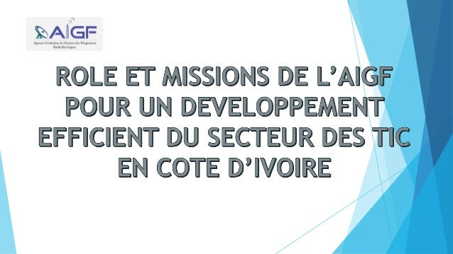 PLAN  Introduction  1- Rôle de l'AIGF  2- Missions de l'AIGF - Au plan national - Au plan international  3- Autres act...