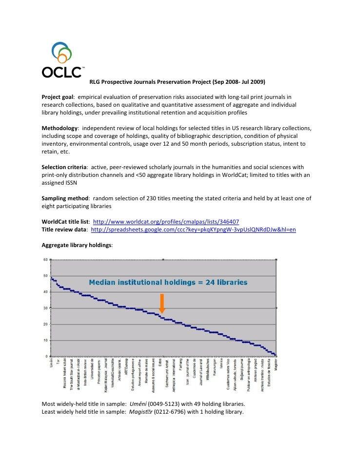 RLG Prospective Journals Preservation Project (Sep 2008- Jul 2009)  Project goal: empirical evaluation of preservation ris...