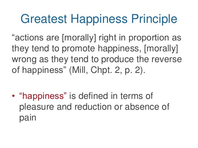 "the greatest happiness principle essay Utilitarianism and greatest happiness principle  this is called the ""greatest happiness principle""  utilitarianism and happiness essay."