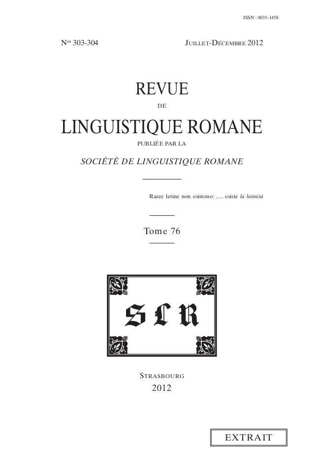 ISSN : 0035-1458Nos303-304 JUILLET-DÉCEMBRE 2012REVUEDELINGUISTIQUE ROMANEPUBLIÉE PAR LASOCIÉTÉ DE LINGUISTIQUE ROMANERazz...