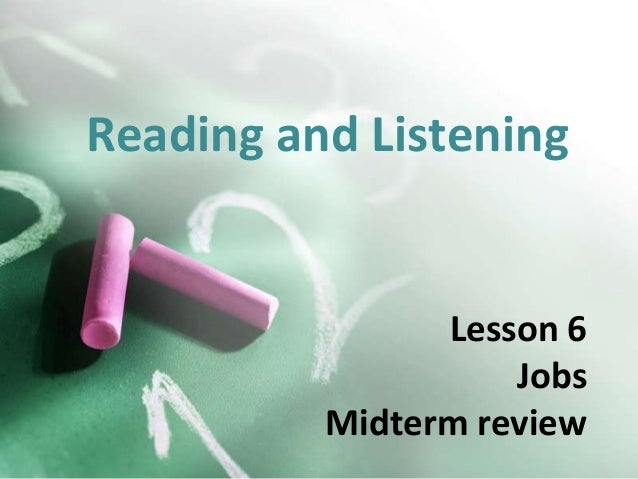 Reading and Listening  Lesson 6 Jobs Midterm review