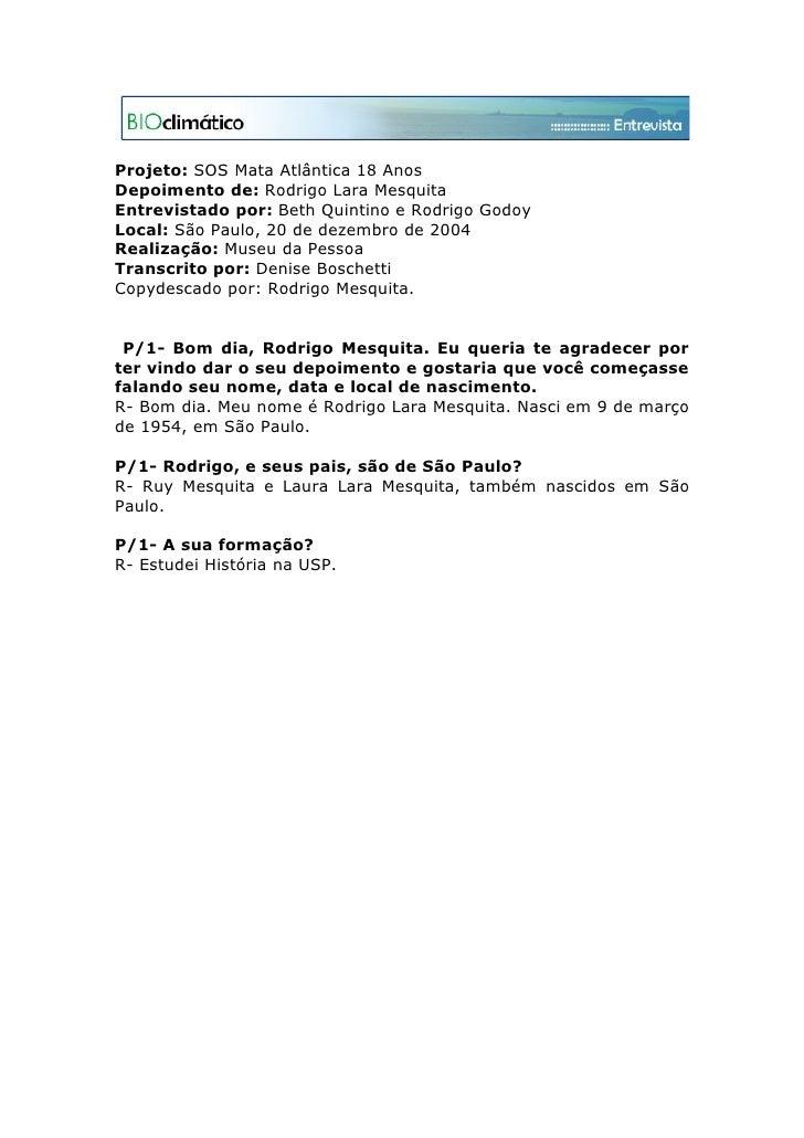 Projeto: SOS Mata Atlântica 18 Anos Depoimento de: Rodrigo Lara Mesquita Entrevistado por: Beth Quintino e Rodrigo Godoy L...