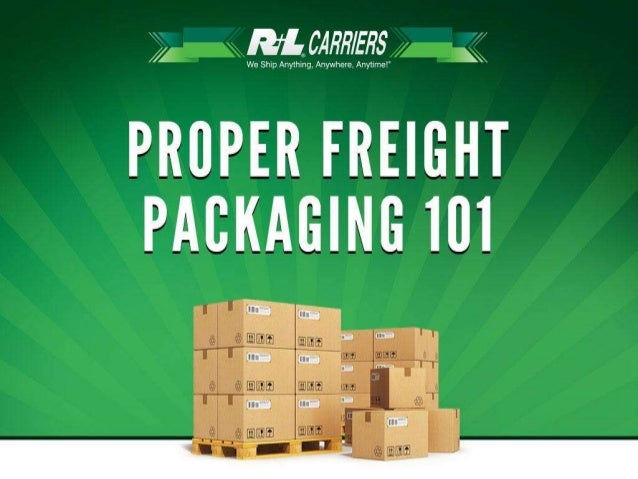 Importance of Proper Freight Packaging Proper packaging is a must! Many claims and damages arise from improper packaging. ...