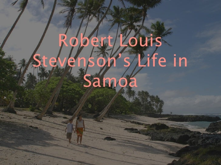 Robert Louis Stevenson's Life in       Samoa