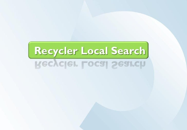 Recycler Local Search