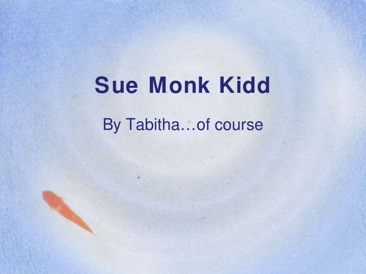 Sue Monk Kidd By Tabitha…of course