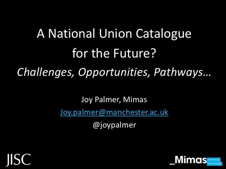 A National Union Catalogue for the Future? Challenges, Opportunities, Pathways
